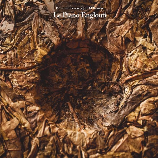 BRUNHILD FERRARI & JIM O'ROURKE : Le Piano Englouti - LP - BLACK TRUFFLE - Forced Exposure