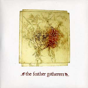 THE FEATHER GATHERERS -